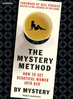 The Mystery Method : How to Get Beautiful Women Into Bed :  How to Get Beautiful Women Into Bed - Null Mystery