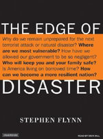 The Edge of Disaster : Rebuilding a Resilient Nation - Stephen E. Flynn