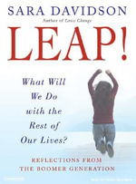 Leap! : What Will We Do with the Rest of Our Lives? - Sara Davidson