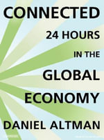 Connected : 24 Hours in the Global Economy - Daniel Altman
