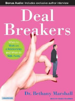 Deal Breakers : When to Work on a Relationship and When to Walk Away - Dr. Bethany Marshall
