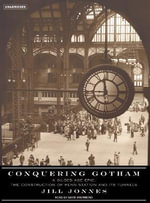 Conquering Gotham : A Gilded Age Epic: The Construction of Penn Station and Its Tunnels - Jill Jonnes