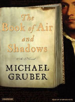 The Book of Air and Shadows : A Novel - Michael Gruber
