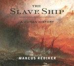 The Slave Ship : A Human History - Marcus Rediker