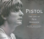 Pistol : The Life of Pete Maravich - Mark Kriegel