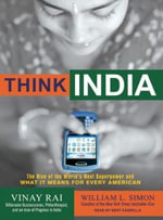 Think India : The Rise of the World's Next Superpower and What it Means for Every American - Vinay Rai