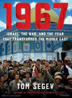 1967 : Israel, the War, and the Year That Transformed the Middle East - Tom Segev