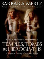 Temples, Tombs and Hieroglyphs : A Popular History of Ancient Egypt - Barbara Mertz