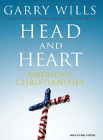 Head and Heart : American Christianities - Garry Wills