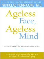 Ageless Face, Ageless Mind : Erase Wrinkles and Rejuvenate the Brain - Nicholas Perricone