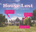 House Lust : America's Obsession with Our Homes - Daniel McGinn