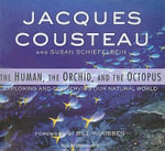 The Human, the Orchid, and the Octopus : Exploring and Conserving Our Natural World - Jacques-Yves Cousteau