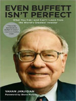 Even Buffett Isn't Perfect : What You Can---and Can't---learn from the World's Greatest Investor - Vahan Janjigian