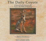 The Daily Coyote : A Year with Charlie - Shreve Stockton