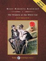 The Window at the White Cat - Mary Roberts Rinehart