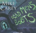 Dead Men's Boots : Library Edition - Mike Carey