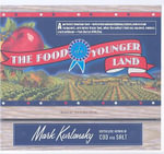 The Food of a Younger Land : A Portrait of American Food---before the National Highway System, Before Chain Restaurants, and Before Frozen Food, When the Nation's Food Was Seasonal, Regional, and Traditional---from the Lost WPA Files - Mark Kurlansky