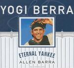 Yogi Berra : Eternal Yankee - Allen Barra
