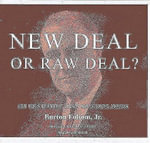 New Deal or Raw Deal? : How FDRr's Economic Legacy Has Damaged America - Burton W. Folsom