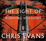 The Light of Burning Shadows : Iron Elves - Chris Evans