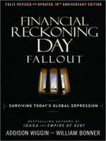 Financial Reckoning Day Fallout : Surviving Today's Global Depression - Addison Wiggin