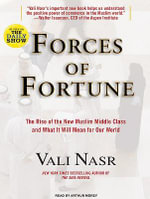Forces of Fortune : The Rise of the New Muslim Middle Class and What it Will Mean for Our World - Vali Nasr