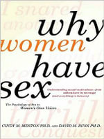 Why Women Have Sex : Understanding Sexual Motivations---from Adventure to Revenge (and Everything in Between) - Cindy M. Meston