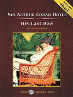 His Last Bow : Short Stories of Sherlock Holmes - Sir Arthur Conan Doyle