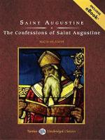 The Confessions of Saint Augustine : Tantor Unabridged Classics - Saint Augustine