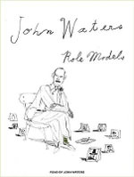 Role Models : Library Edition - John Waters