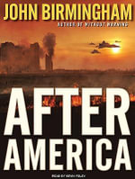 After America : Library Edition - John Birmingham