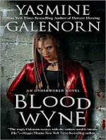 Blood Wyne : Library Edition - Yasmine Galenorn