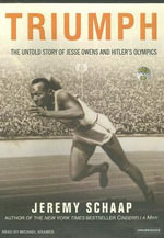 Triumph : The Untold Story of Jesse Owens and Hitler's Olympics - Jeremy Schaap
