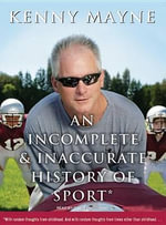 An Incomplete and Inaccurate History of Sport - Kenny Mayne