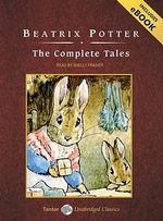 The Complete Tales of Peter Rabbit and Friends : Tantor Unabridged Classics - Beatrix Potter