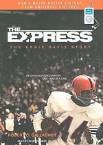 The Express : The Ernie Davis Story - Robert C. Gallagher