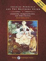 Cinderella, Rumpelstiltskin, and Other Stories - Charles Perrault