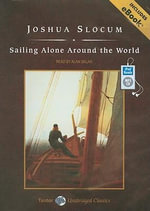 Sailing Alone Around the World - Joshua Slocum