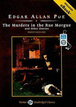 The Murders in the Rue Morgue and Other Stories : Tantor Unabridged Classics - Edgar Allan Poe