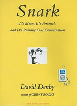 Snark :  It's Mean, It's Personal, and It's Ruining Our Conversation - David Denby