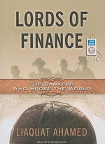 Lords of Finance : The Bankers Who Broke the World - Liaquat Ahamed