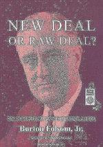 New Deal or Raw Deal? : How FDR's Economic Legacy Has Damaged America - Burton W. Folsom