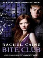 Bite Club : Morganville Vampires - Rachel Caine