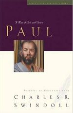 Paul : A Man of Grace and Grit - Dr Charles R Swindoll