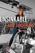 Unsinkable : A Young Woman's Courageous Battle on the High Seas - Abby Sunderland