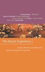 The Desert Experience : Personal Reflections on Finding God's Presence and Promise in Hard Times - Tommy Barnett