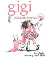 Gigi, God's Little Princess : God's Little Princess - Sheila Walsh
