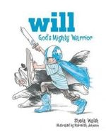 Will : God's Mighty Warrior - Sheila Walsh