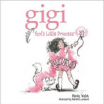 Gigi, God's Little Princess - Sheila Walsh