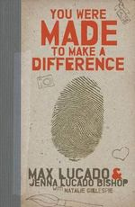 You Were Made to Make a Difference - Max Lucado
